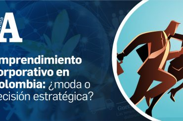 Emprendimiento corporativo en Colombia: ¿moda o decisión estratégica?